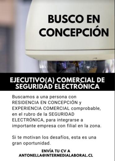 Noticia CONCEPCIÓN: Ejecutivo(a) Comercial Seguridad Electrónica